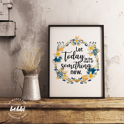 Let Today Be The Start Of Something New free 8X10 printable! http://itworksforbobbi.com